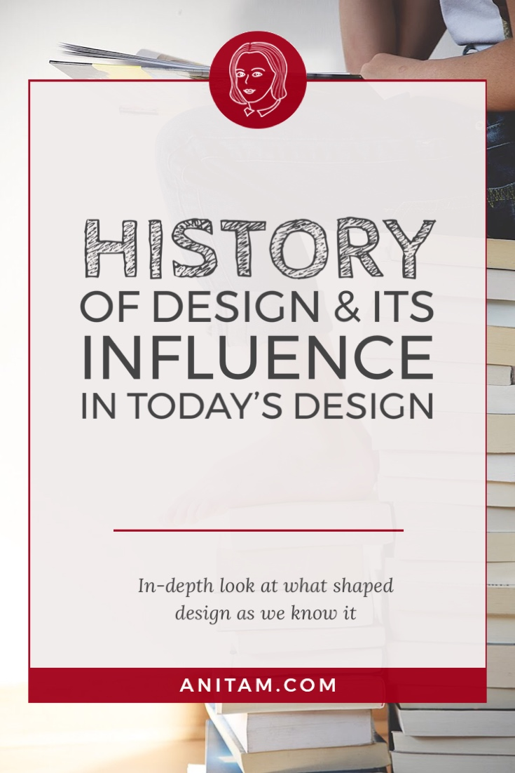 AnitaM | History of Design & its influence on today's creative practice