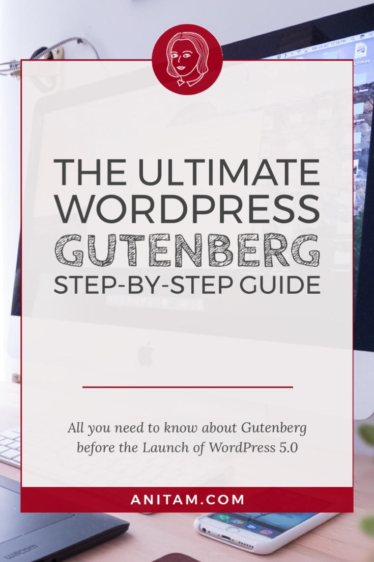 AnitaM | The Ultimate WordPress Gutenberg Guide