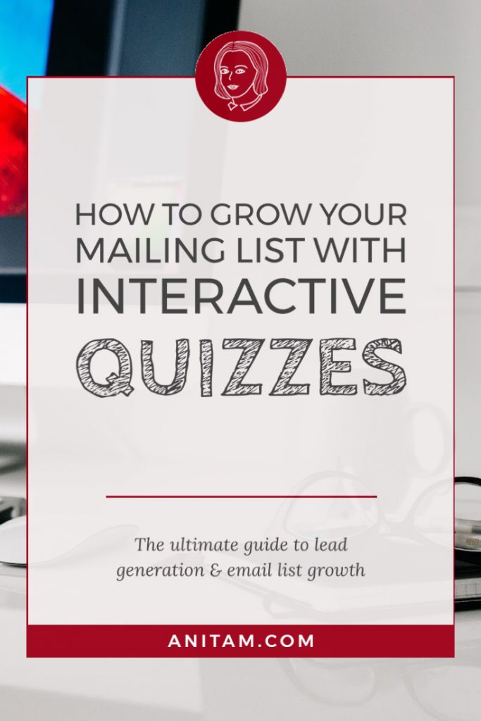 AnitaM | How to grow your mailing list with interactive quizzes and other lead magnets