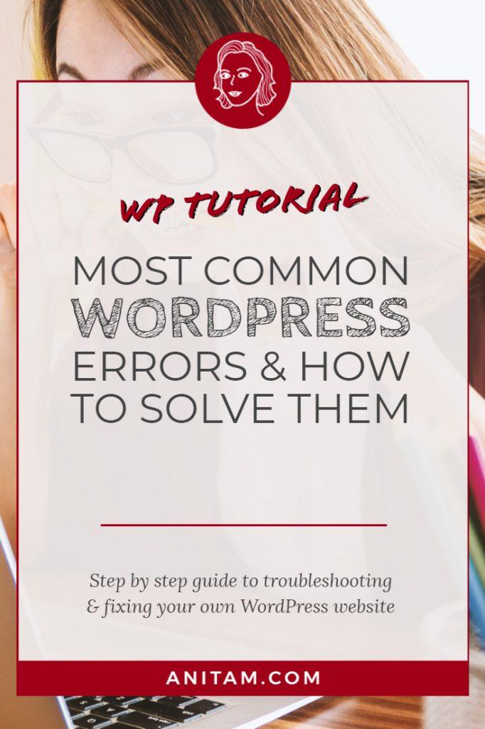 Most Common WordPress Errors & How to Fix them | AnitaM